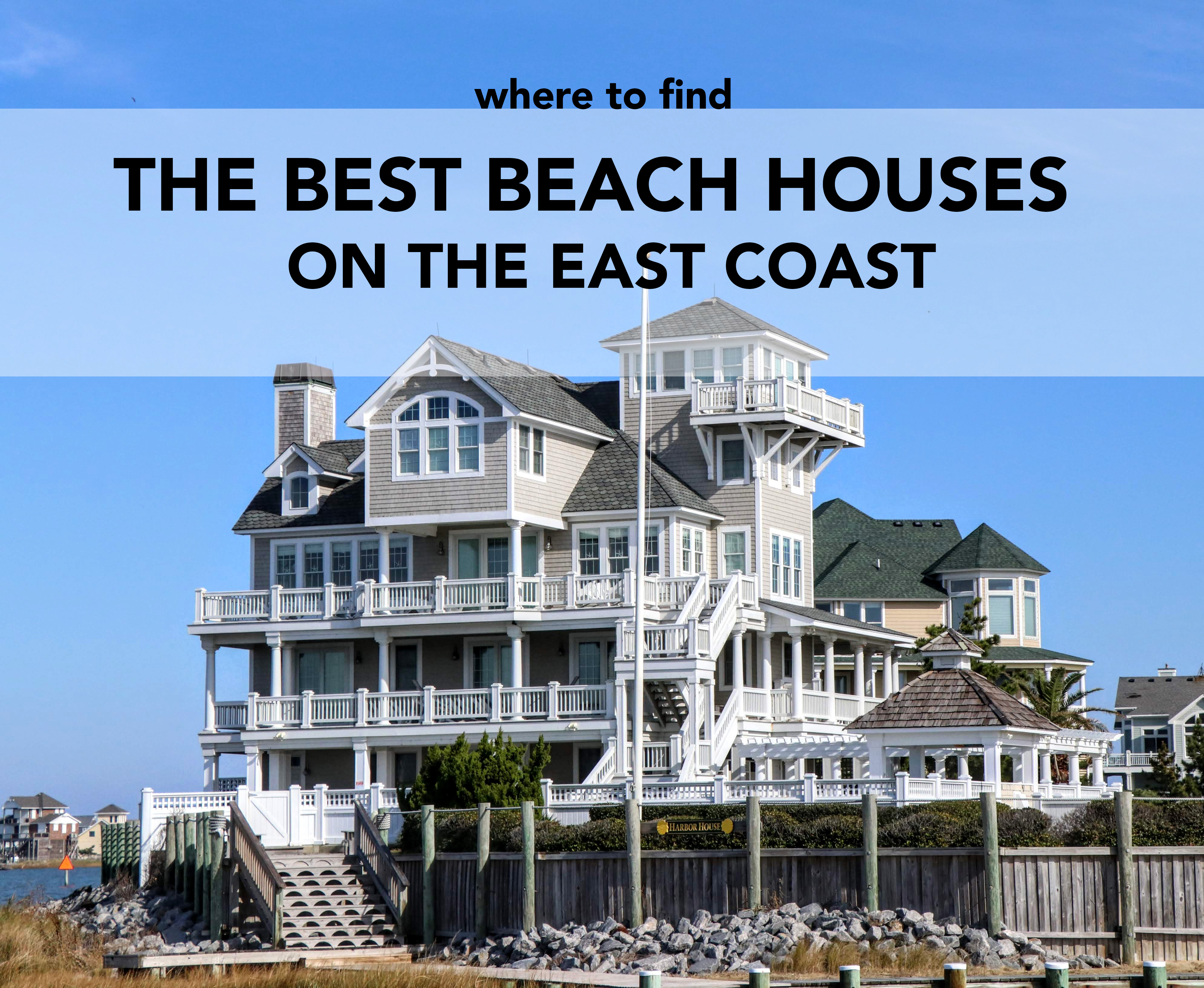 Our top three coastal towns back East, that have some of the best Beach Houses.