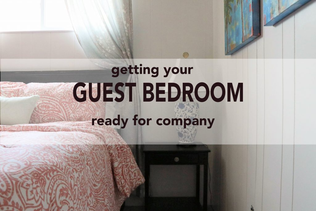 How to get your guest bedroom ready for company
