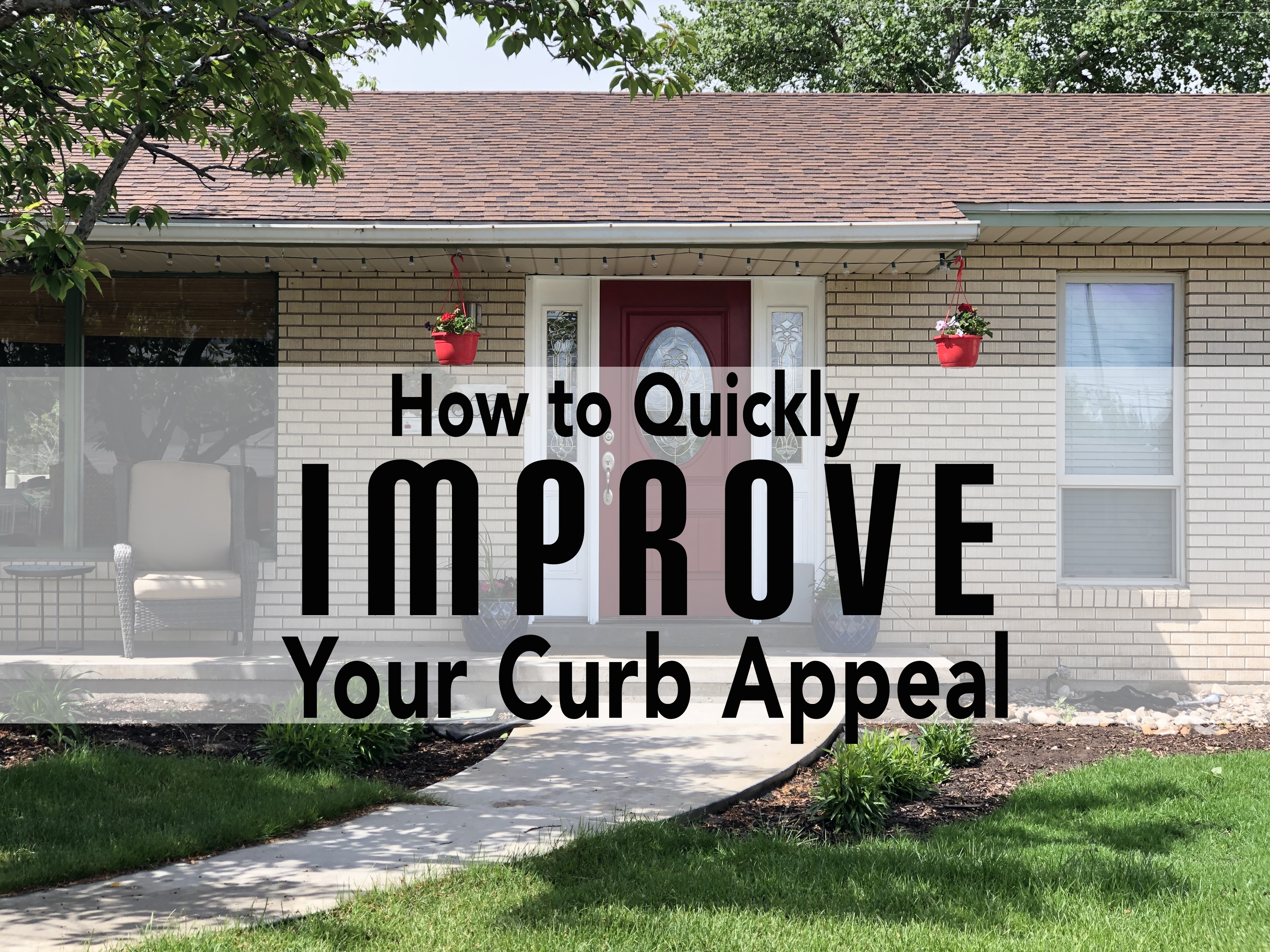 How to Quickly Improve Your Curb Appeal