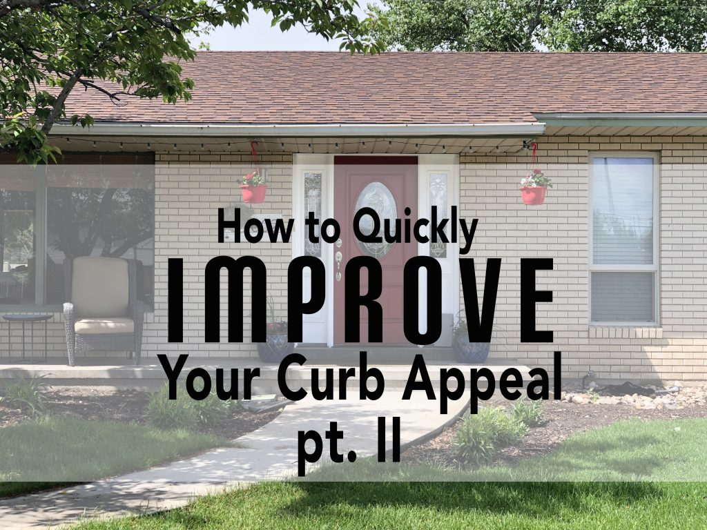 Quickly Improving Your Curb Appeal