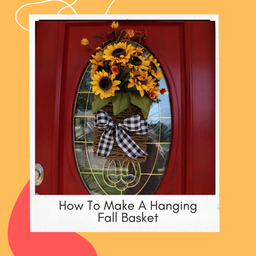 How to Make a hanging fall basket for your front door.