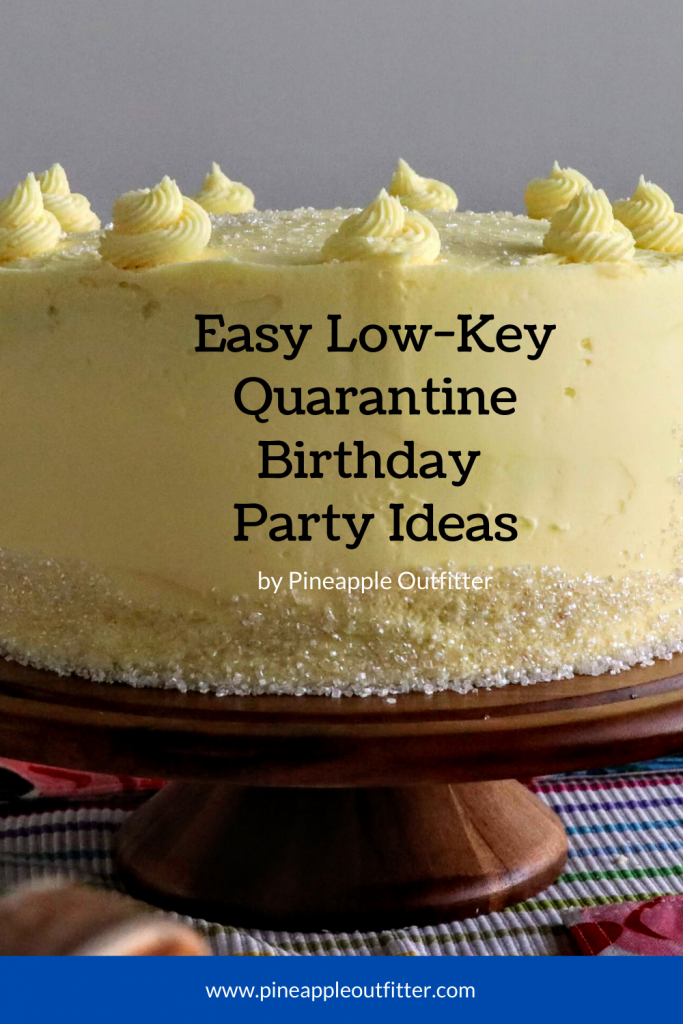 Easy Low-Key Quarantine Birthday Party Ideas
