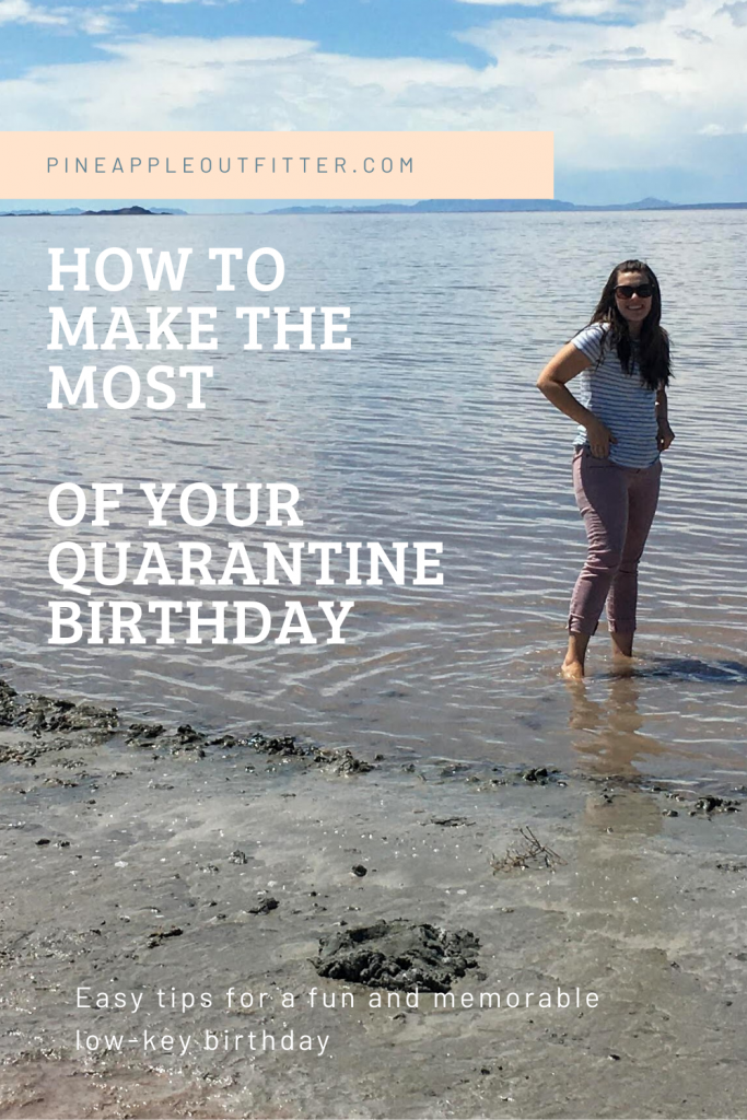 How to Make the Most of Your Quarantine Birthday