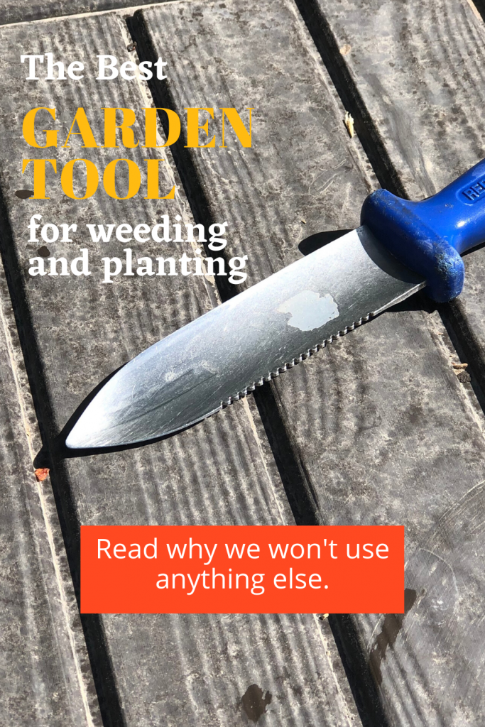Our Favorite Garden tool we just can't live without.