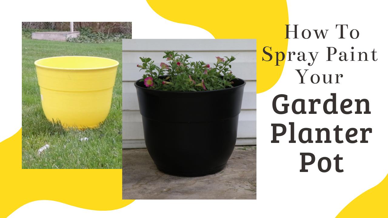 How To Spray Paint Your GardenPlanter Pot (1)