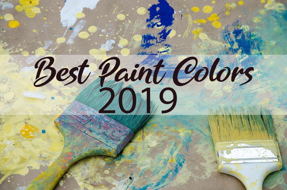 Best Paint Colors of 2019