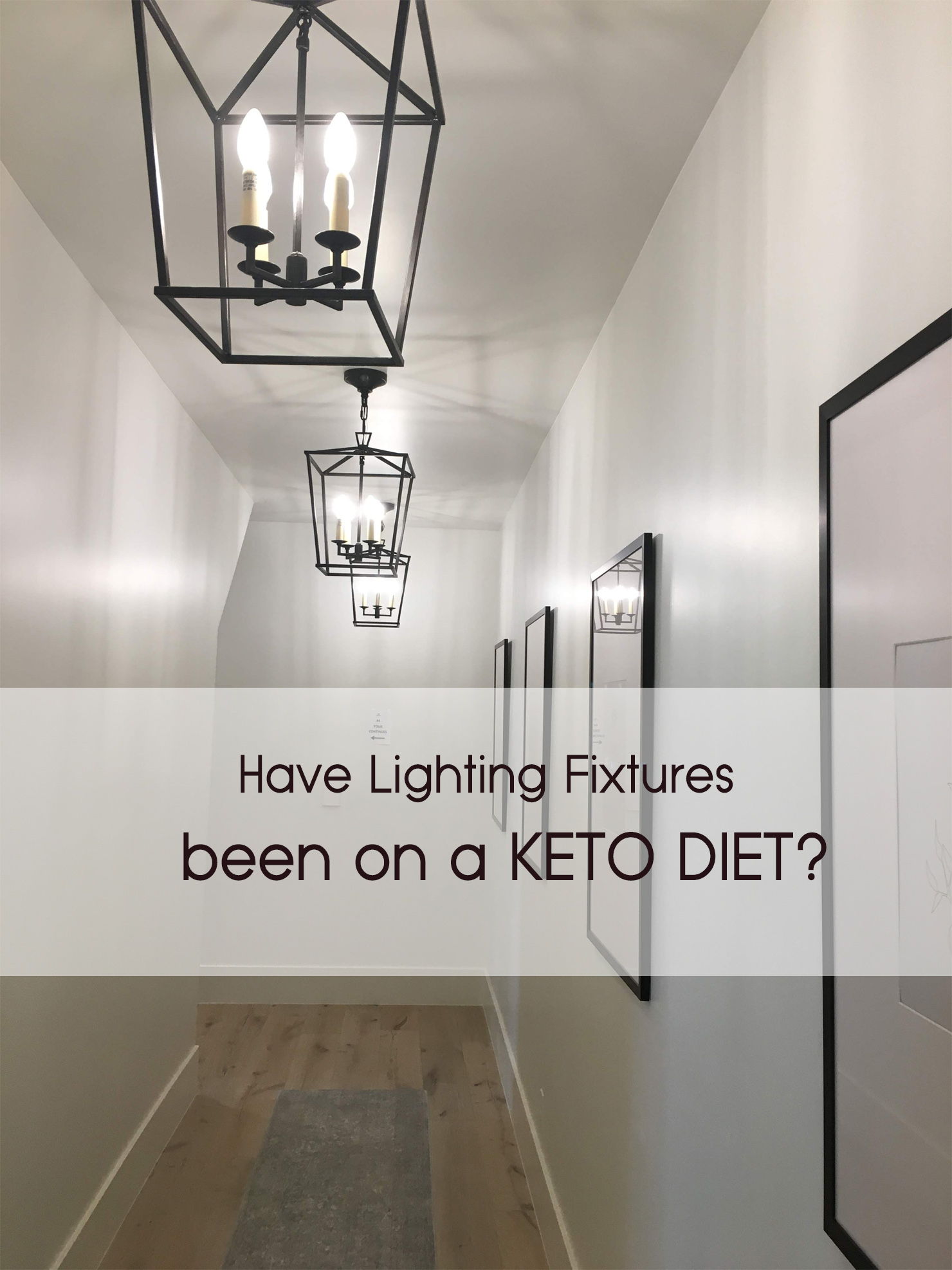 Have Lighting Fixtures Been on a Keto Diet?