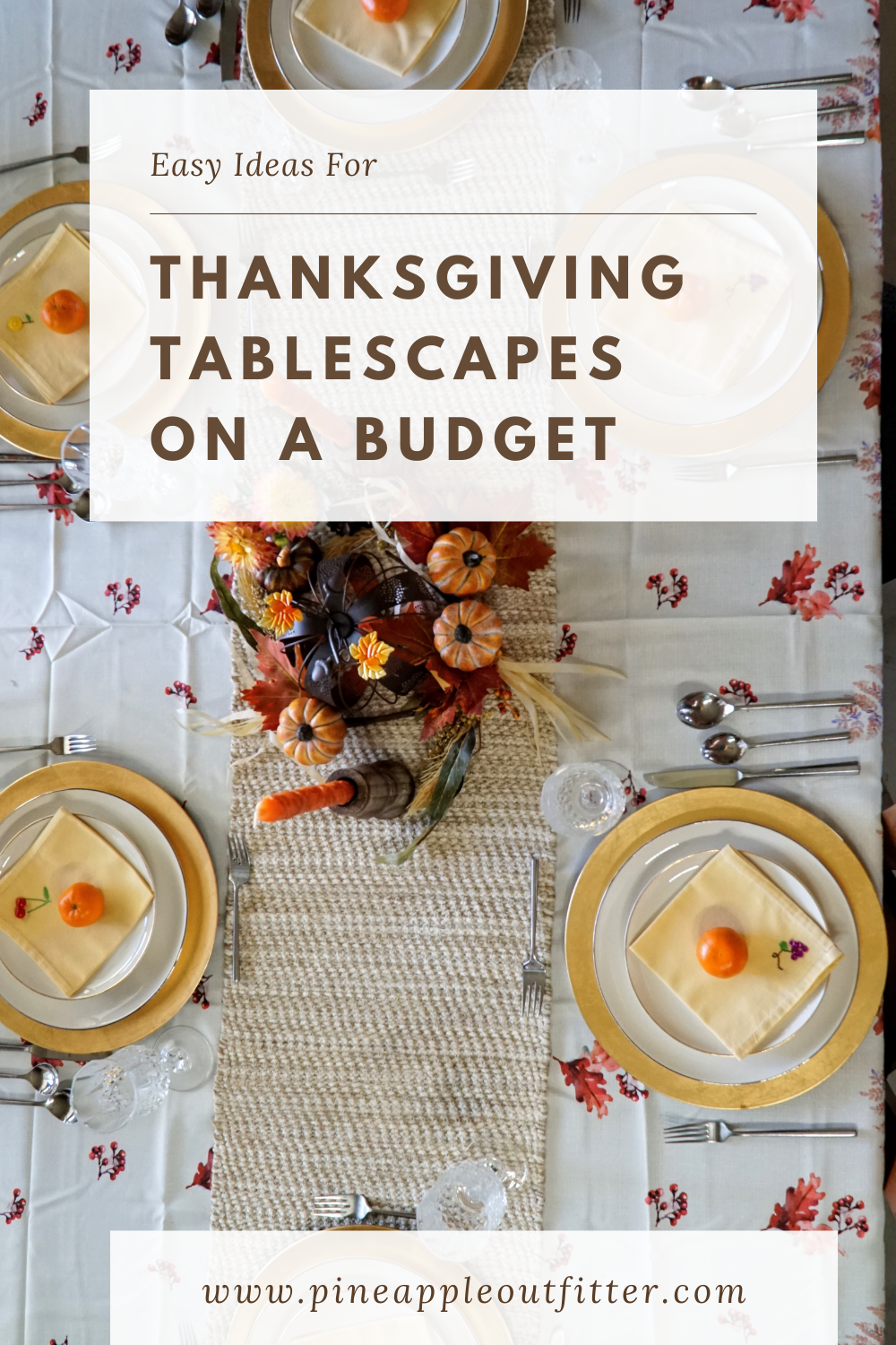 Formal Thanksgiving Tablescapes on a budget